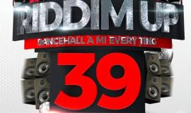 Riddim Up 39