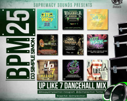 BPM 25 – UP LIKE 7 DANCEHALL MIX